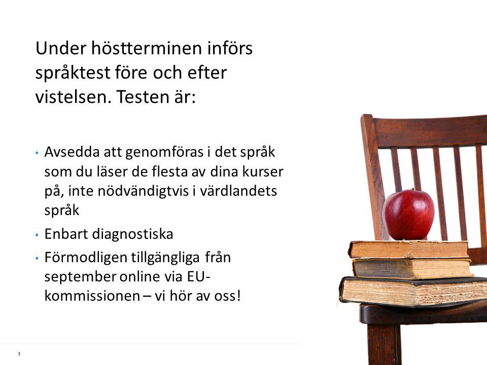 5 Under höstterminen införs språktest före och efter vistelsen. Testen är: Avsedda att genomföras i det språk som du läser de flesta av dina kurser på
