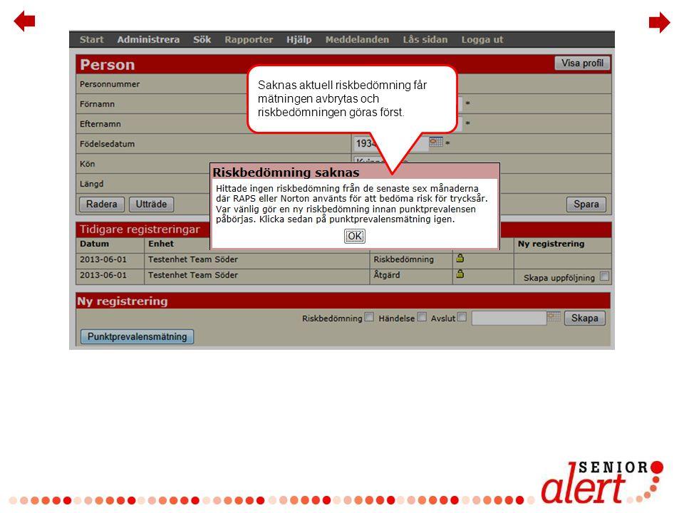 Händelse - Trycksår Saknas trycksårsregistrering under den aktuella perioden måste det skapas en registrering under Händelse.