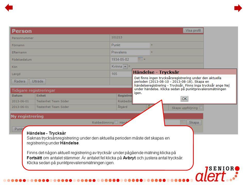 Har personen trycksår Ja eller Nej Om Ja ange Sårlokalisation samt Kategori och klicka på lägg till trycksår.