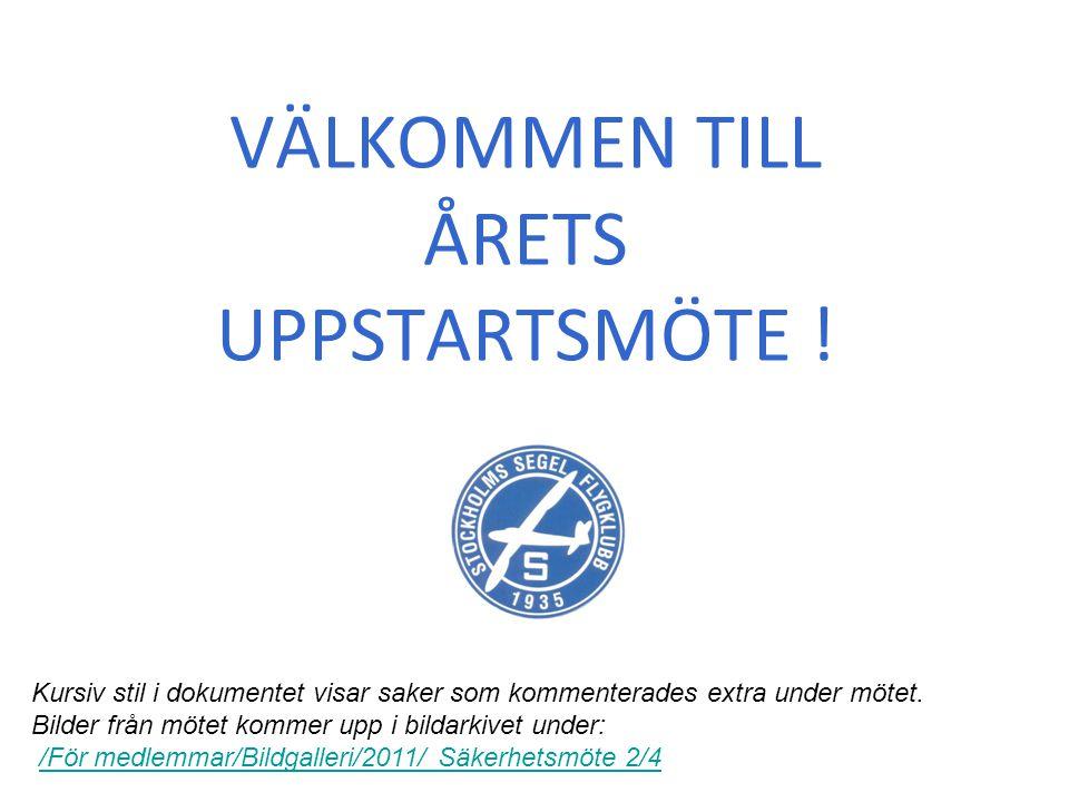 Ser till att vi källsorterar Vi använder miljöfarliga färger och andra kemikaliska preparat Uppstartsmöte 2011-04-02 Stockholms Segelflygklubb...och