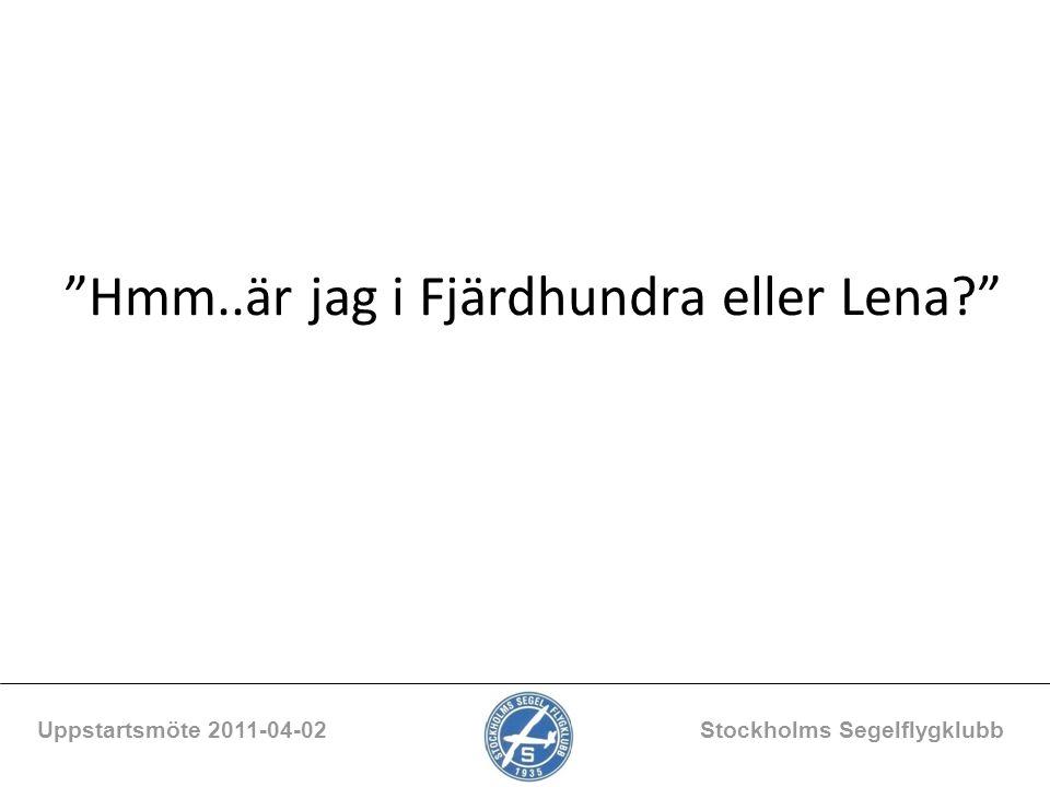 """""""Hmm..är jag i Fjärdhundra eller Lena?"""" Uppstartsmöte 2011-04-02 Stockholms Segelflygklubb"""