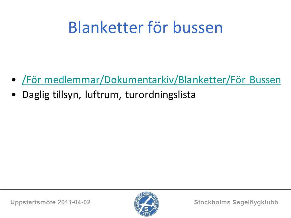 Blanketter för bussen /För medlemmar/Dokumentarkiv/Blanketter/För Bussen Daglig tillsyn, luftrum, turordningslista Uppstartsmöte 2011-04-02 Stockholms