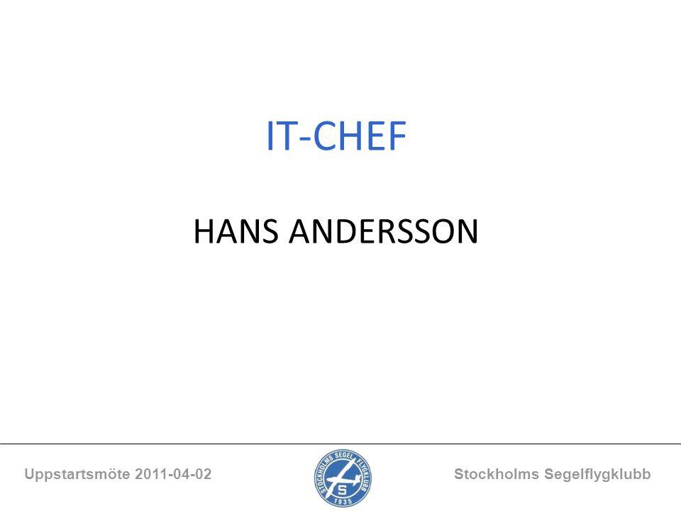 IT-CHEF HANS ANDERSSON Uppstartsmöte 2011-04-02 Stockholms Segelflygklubb