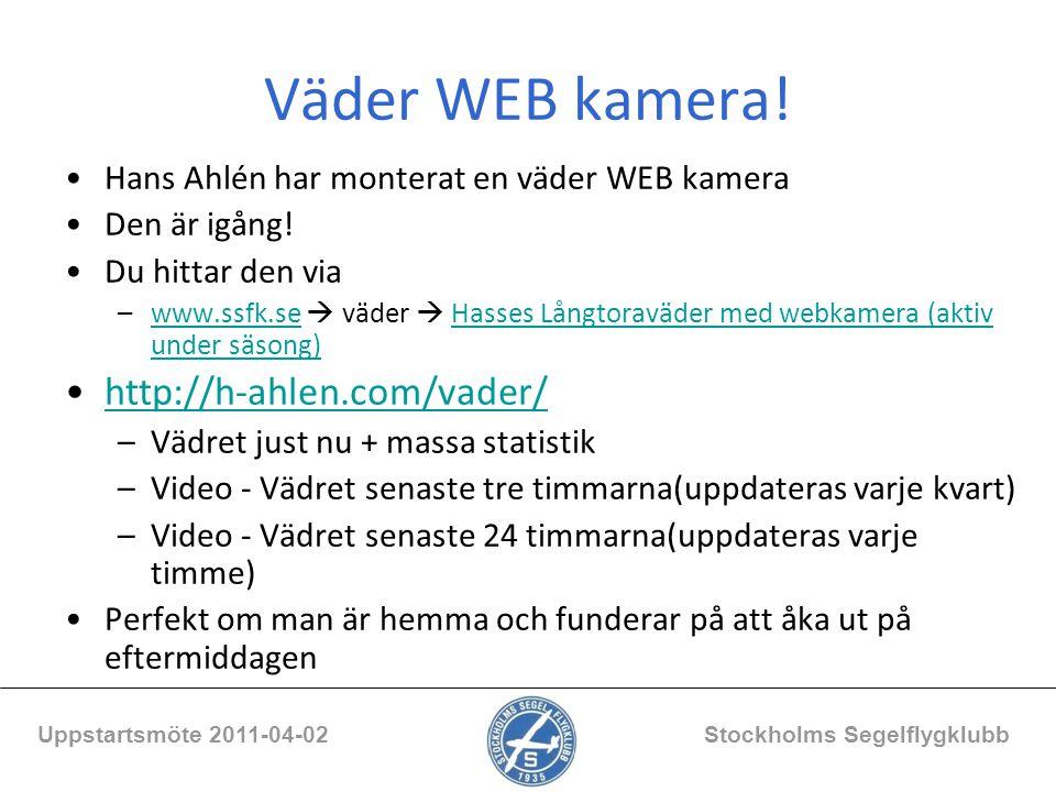 Väder WEB kamera! Hans Ahlén har monterat en väder WEB kamera Den är igång! Du hittar den via –www.ssfk.se  väder  Hasses Långtoraväder med webkamer
