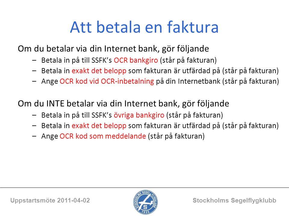 Att betala en faktura Om du betalar via din Internet bank, gör följande –Betala in på till SSFK's OCR bankgiro (står på fakturan) –Betala in exakt det