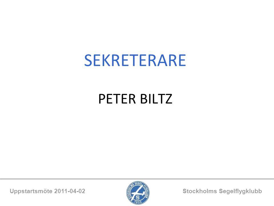 SEKRETERARE PETER BILTZ Uppstartsmöte 2011-04-02 Stockholms Segelflygklubb
