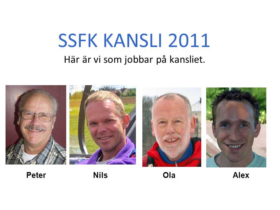 SSFK KANSLI 2011 Här är vi som jobbar på kansliet. Peter Nils Ola Alex