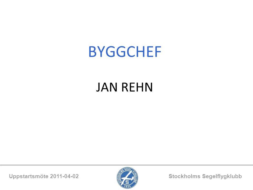 BYGGCHEF JAN REHN Uppstartsmöte 2011-04-02 Stockholms Segelflygklubb