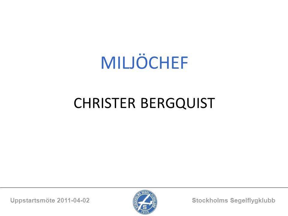 MILJÖCHEF CHRISTER BERGQUIST Uppstartsmöte 2011-04-02 Stockholms Segelflygklubb