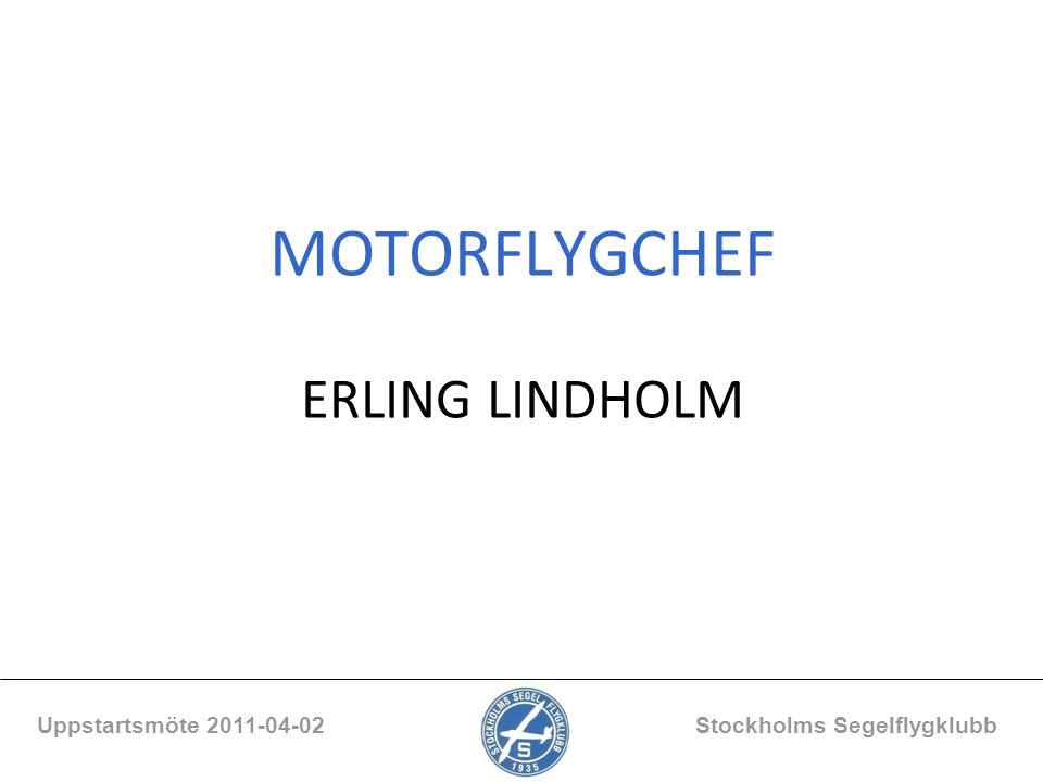 MOTORFLYGCHEF ERLING LINDHOLM Uppstartsmöte 2011-04-02 Stockholms Segelflygklubb