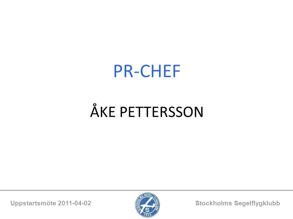 PR-CHEF ÅKE PETTERSSON Uppstartsmöte 2011-04-02 Stockholms Segelflygklubb