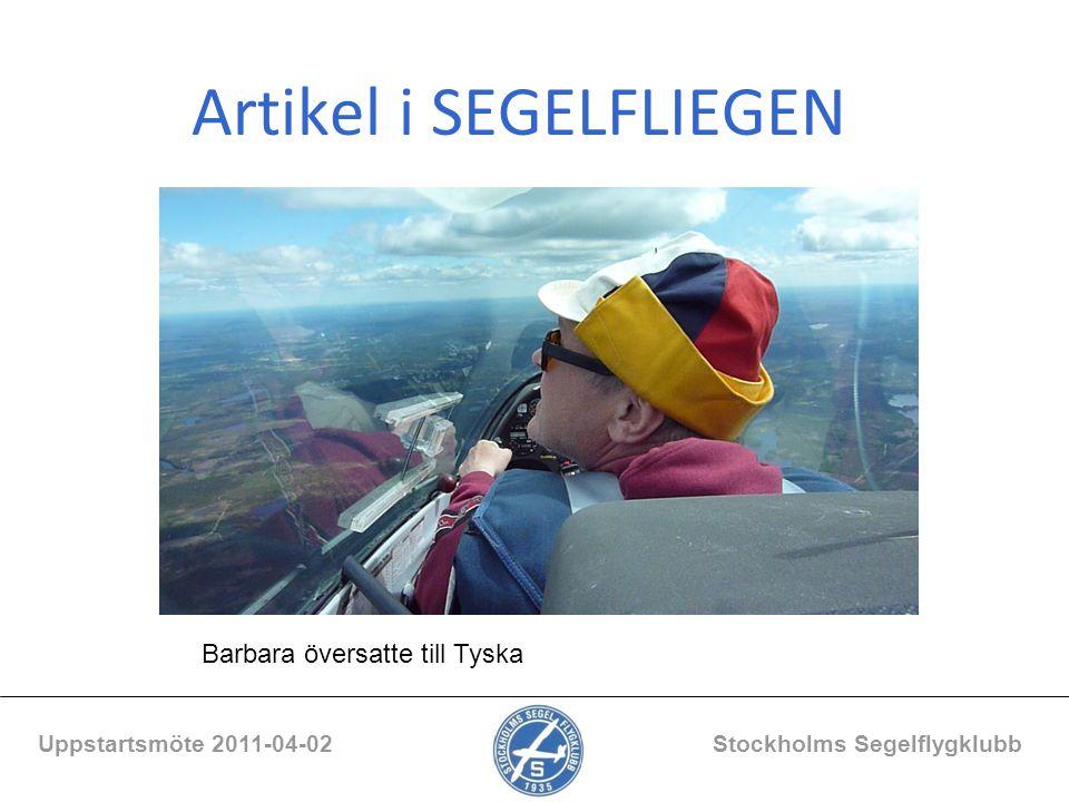 Artikel i SEGELFLIEGEN Uppstartsmöte 2011-04-02 Stockholms Segelflygklubb Barbara översatte till Tyska