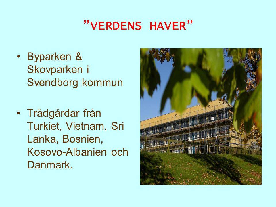 """""""VERDENS HAVER"""" Byparken & Skovparken i Svendborg kommun Trädgårdar från Turkiet, Vietnam, Sri Lanka, Bosnien, Kosovo-Albanien och Danmark."""