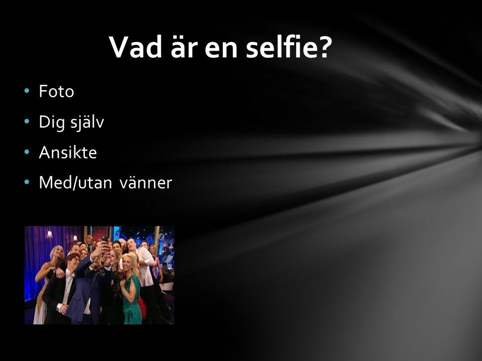 Visa sig Utseende Visa upp Bekräftelse Föräldrar / smakråd Varför tar man en selfie?
