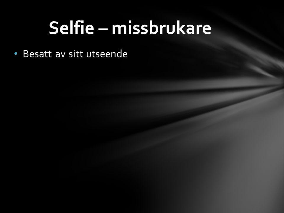 Besatt av sitt utseende Selfie – missbrukare