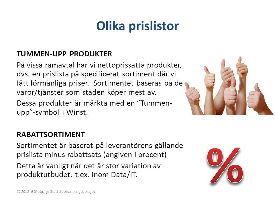 Olika prislistor TUMMEN-UPP PRODUKTER På vissa ramavtal har vi nettoprissatta produkter, dvs. en prislista på specificerat sortiment där vi fått förmå