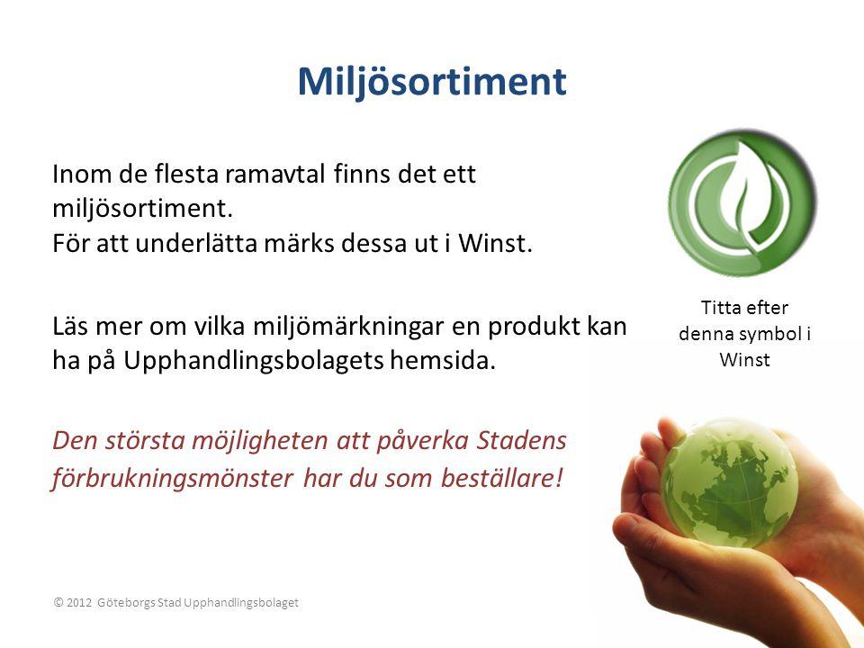 Miljösortiment Inom de flesta ramavtal finns det ett miljösortiment.