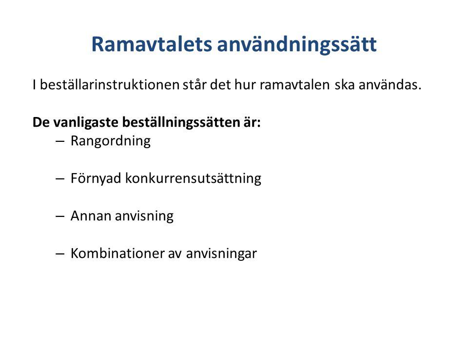Ramavtalets användningssätt I beställarinstruktionen står det hur ramavtalen ska användas.