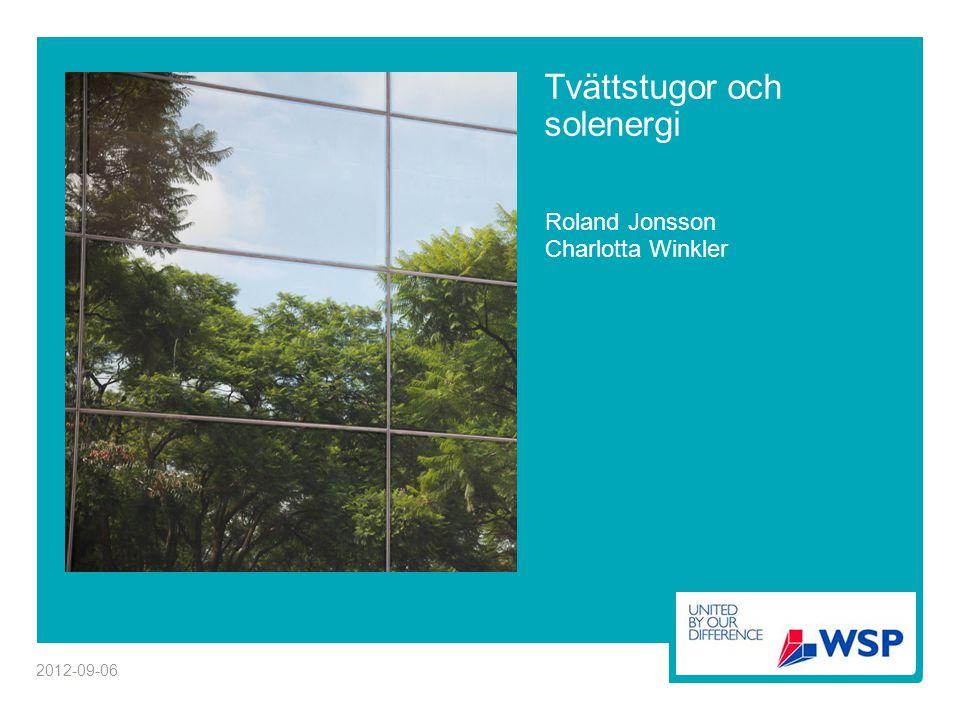 Tvättstugor och solenergi Roland Jonsson Charlotta Winkler 2012-09-06