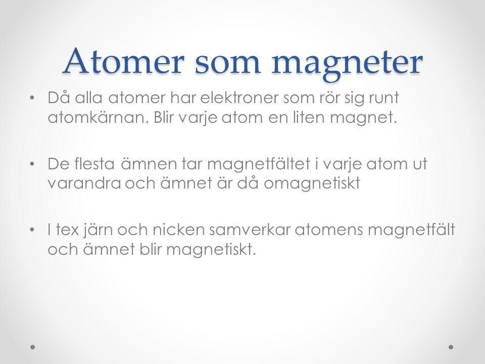 Tillfällig magnet Om en järnbit kommer nära en magnet lägger sig alla atomer i samma riktning och järnet blir magnetiskt tillfälligt.