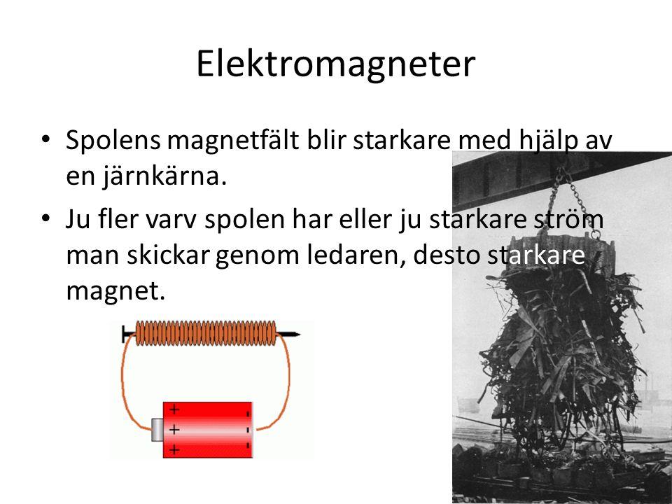 Elektromagneter Spolens magnetfält blir starkare med hjälp av en järnkärna. Ju fler varv spolen har eller ju starkare ström man skickar genom ledaren,
