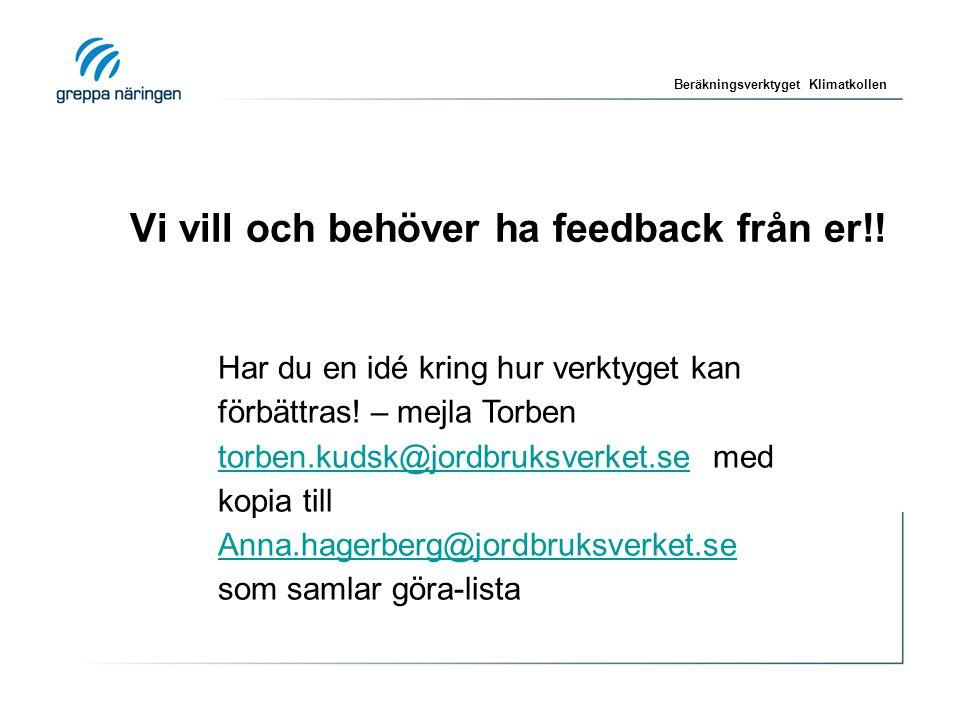 Vi vill och behöver ha feedback från er!. Har du en idé kring hur verktyget kan förbättras.