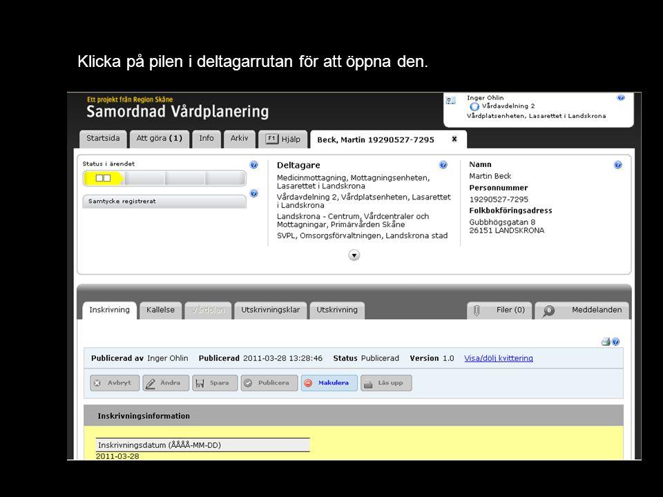Version 1.13 Klicka på pilen i deltagarrutan för att öppna den.