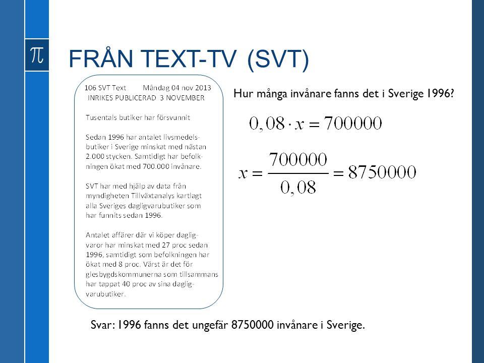 FRÅN TEXT-TV (SVT) Hur många invånare fanns det i Sverige 1996.