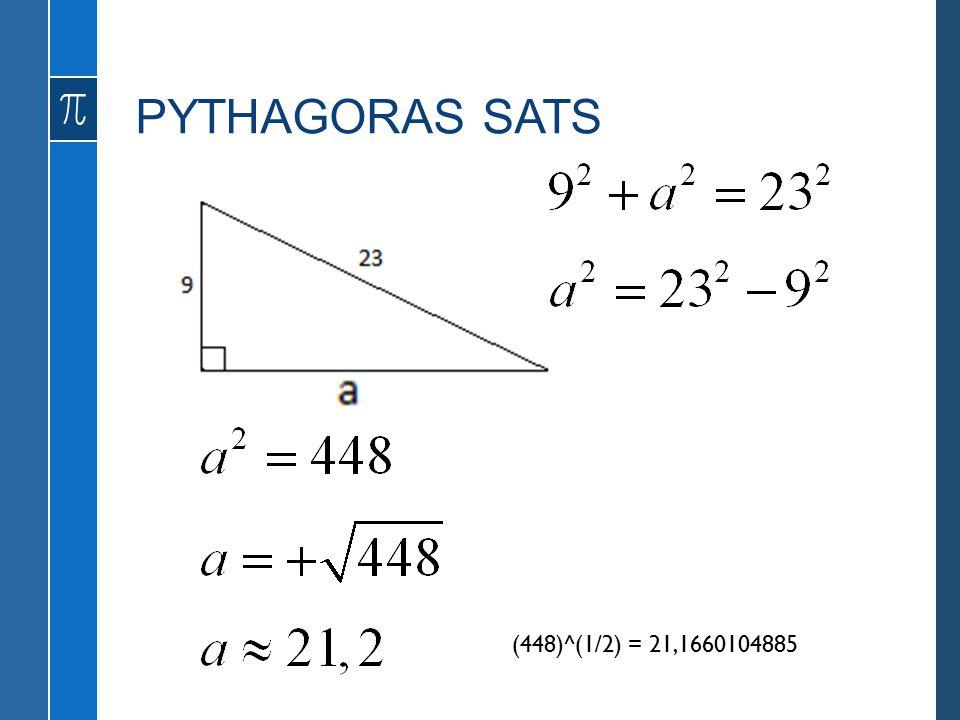 PYTHAGORAS SATS (448)^(1/2) = 21,1660104885