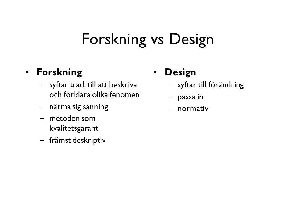 Forskning vs Design Forskning –syftar trad.