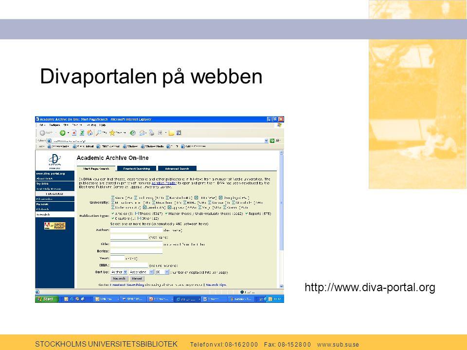 STOCKHOLMS UNIVERSITETSBIBLIOTEK Te l e f o n v x l: 0 8-1 6 2 0 0 0 F ax: 0 8-15 2 8 0 0 w w w.s u b.s u.se Divaportalen på webben http://www.diva-portal.org