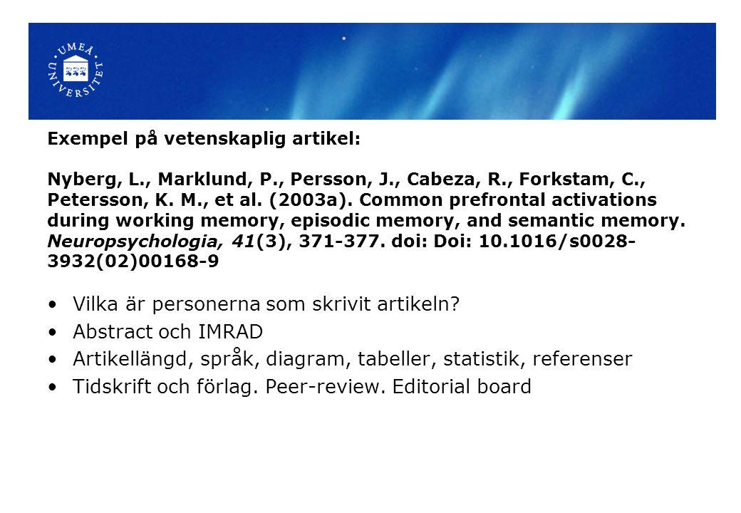 Exempel på vetenskaplig artikel: Nyberg, L., Marklund, P., Persson, J., Cabeza, R., Forkstam, C., Petersson, K.