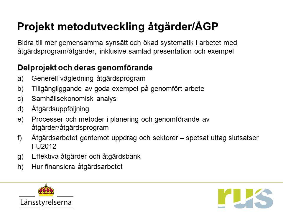 Projekt metodutveckling åtgärder/ÅGP Bidra till mer gemensamma synsätt och ökad systematik i arbetet med åtgärdsprogram/åtgärder, inklusive samlad pre