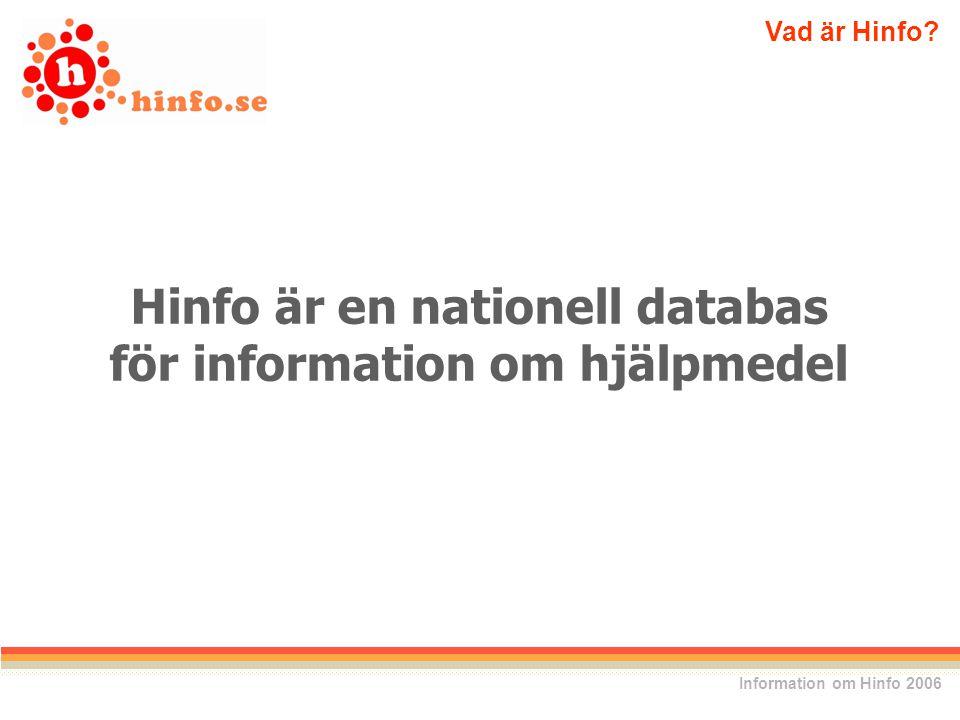 Hinfo är en nationell databas för information om hjälpmedel Vad är Hinfo Information om Hinfo 2006