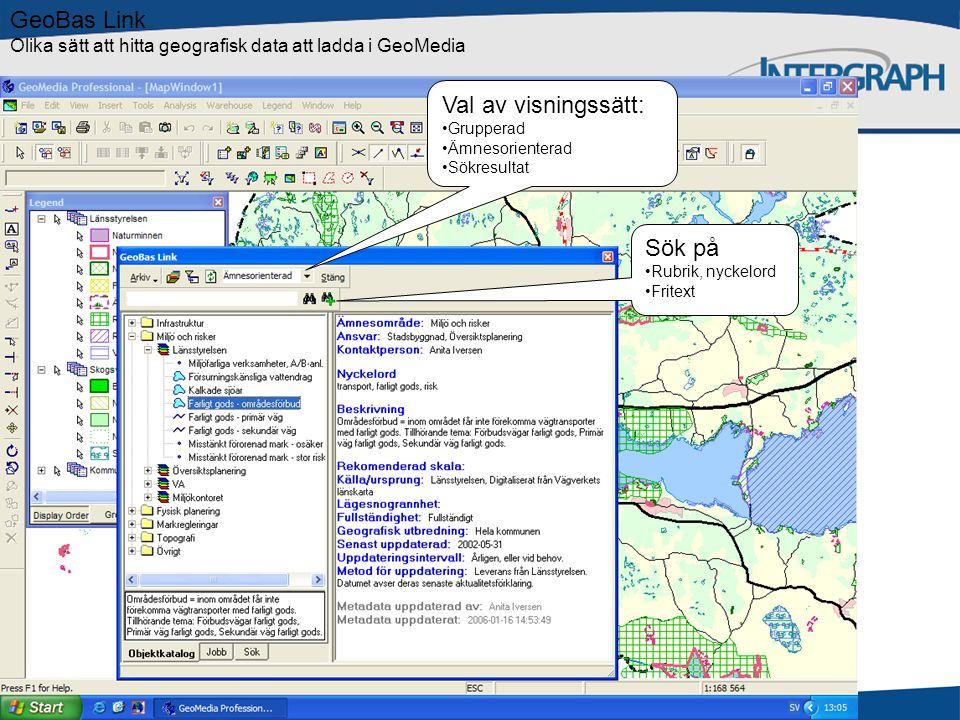GeoBas Link Olika sätt att hitta geografisk data att ladda i GeoMedia Val av visningssätt: Grupperad Ämnesorienterad Sökresultat Sök på Rubrik, nyckelord Fritext