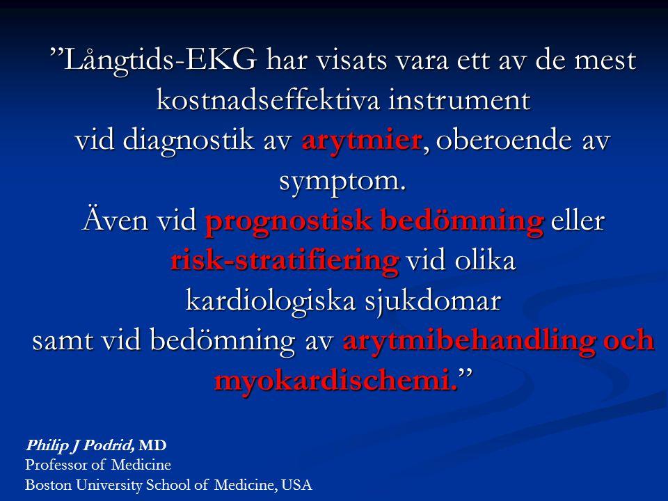 """""""Långtids-EKG har visats vara ett av de mest kostnadseffektiva instrument vid diagnostik av arytmier, oberoende av symptom. Även vid prognostisk bedöm"""
