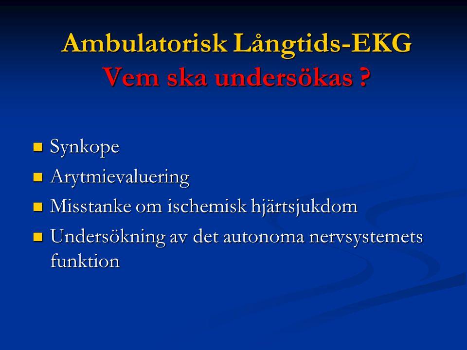 Vad är då normalt : Förekomst av arytmier hos friska vid 24 timmars ambulatorisk EKG: SVES (prevalens: 100%)350 +/- 66/d SVES (prevalens: 100%)350 +/- 66/d VES (prevalens: 80%)150 +/- 34/d VES (prevalens: 80%)150 +/- 34/d VES/Bigemini (prevalens 10%)10 +/- 4/d VES/Bigemini (prevalens 10%)10 +/- 4/d Kopplade VES (prevalens 25%)4 +/- 2/d Kopplade VES (prevalens 25%)4 +/- 2/d Max RR-intervall< 2 sekunder Max RR-intervall< 2 sekunder Hedblad B, Juul-Möller S, Circulation.