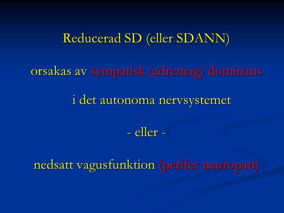 Reducerad SD (eller SDANN) orsakas av sympatisk (adrenerg) dominans i det autonoma nervsystemet - eller - nedsatt vagusfunktion (perifer neuropati)