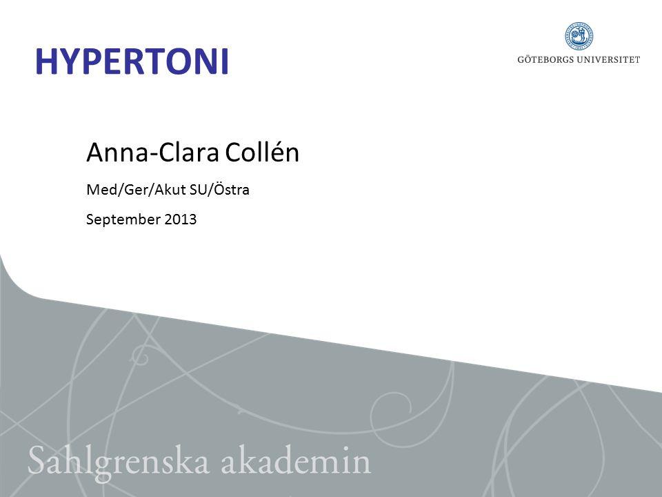 HYPERTONI Anna-Clara Collén Med/Ger/Akut SU/Östra September 2013