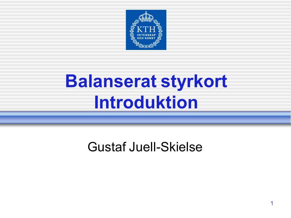 1 Balanserat styrkort Introduktion Gustaf Juell-Skielse