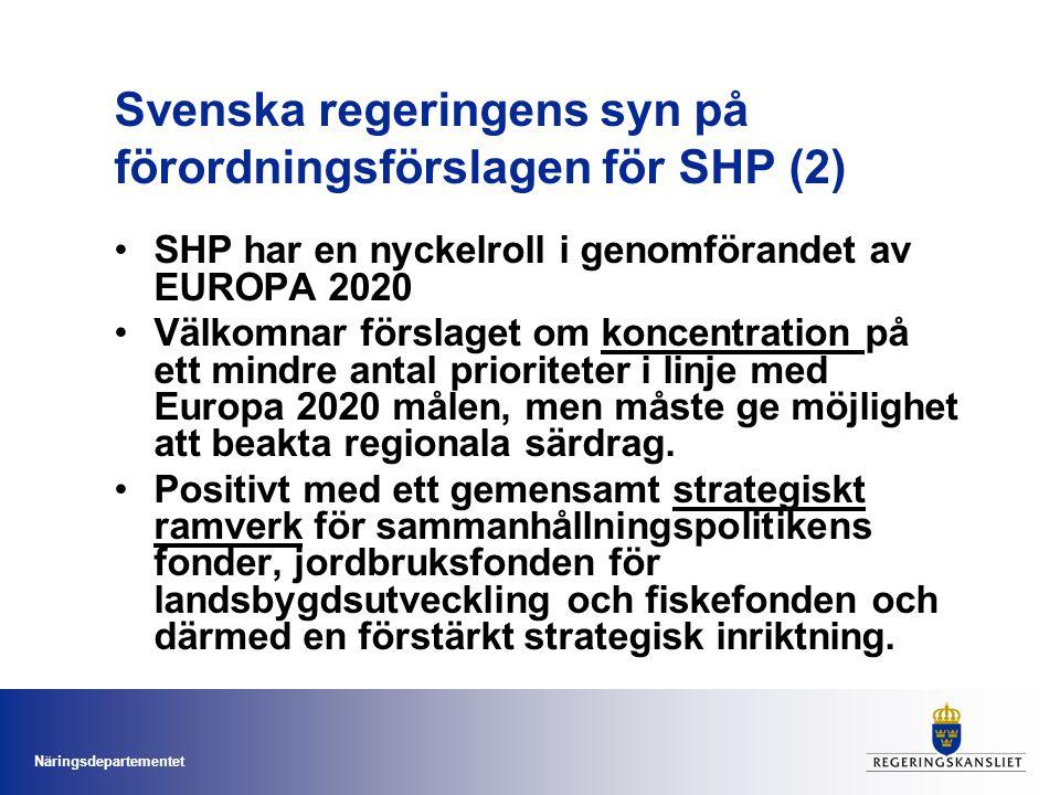 Näringsdepartementet Svenska regeringens syn på förordningsförslagen för SHP (3) Förslagen om partnerskapsavtal och konditionalitet dvs.