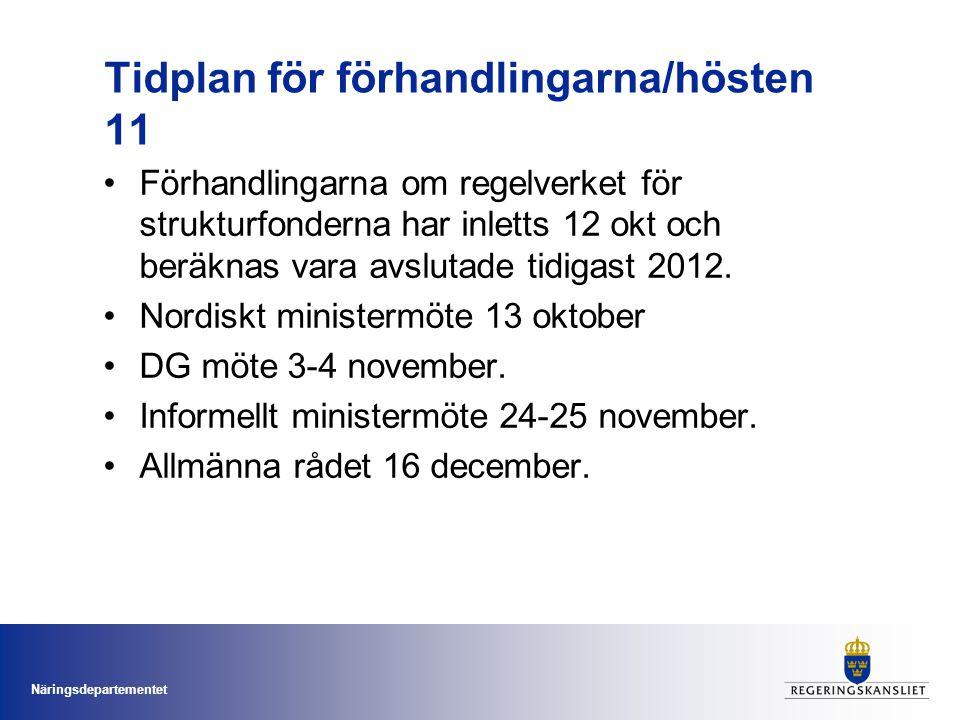 Näringsdepartementet Tidplan för förhandlingarna/hösten 11 Förhandlingarna om regelverket för strukturfonderna har inletts 12 okt och beräknas vara avslutade tidigast 2012.