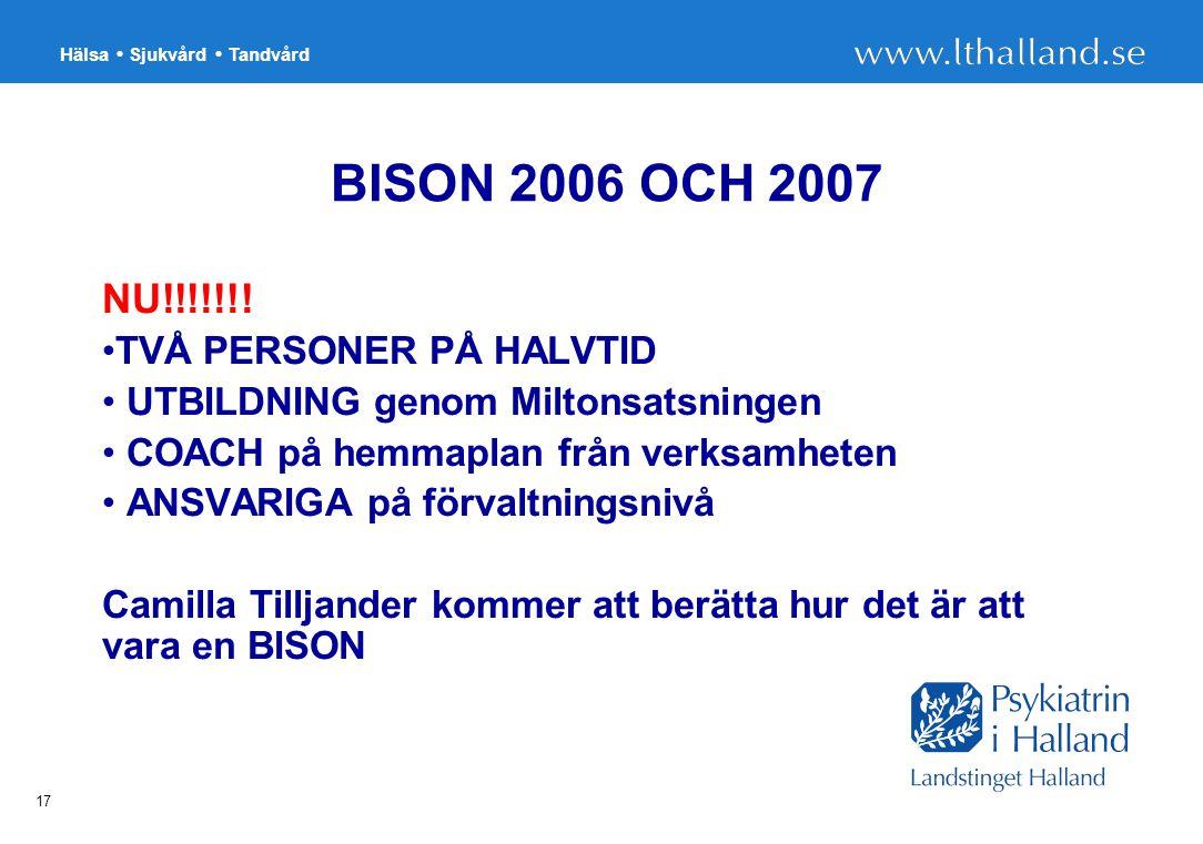 Hälsa Sjukvård Tandvård 17 BISON 2006 OCH 2007 NU!!!!!!.