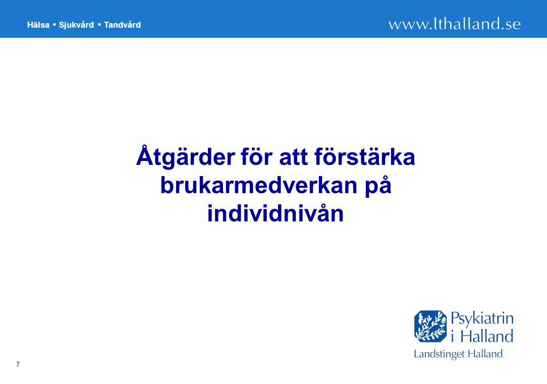 Hälsa Sjukvård Tandvård 7 Åtgärder för att förstärka brukarmedverkan på individnivån