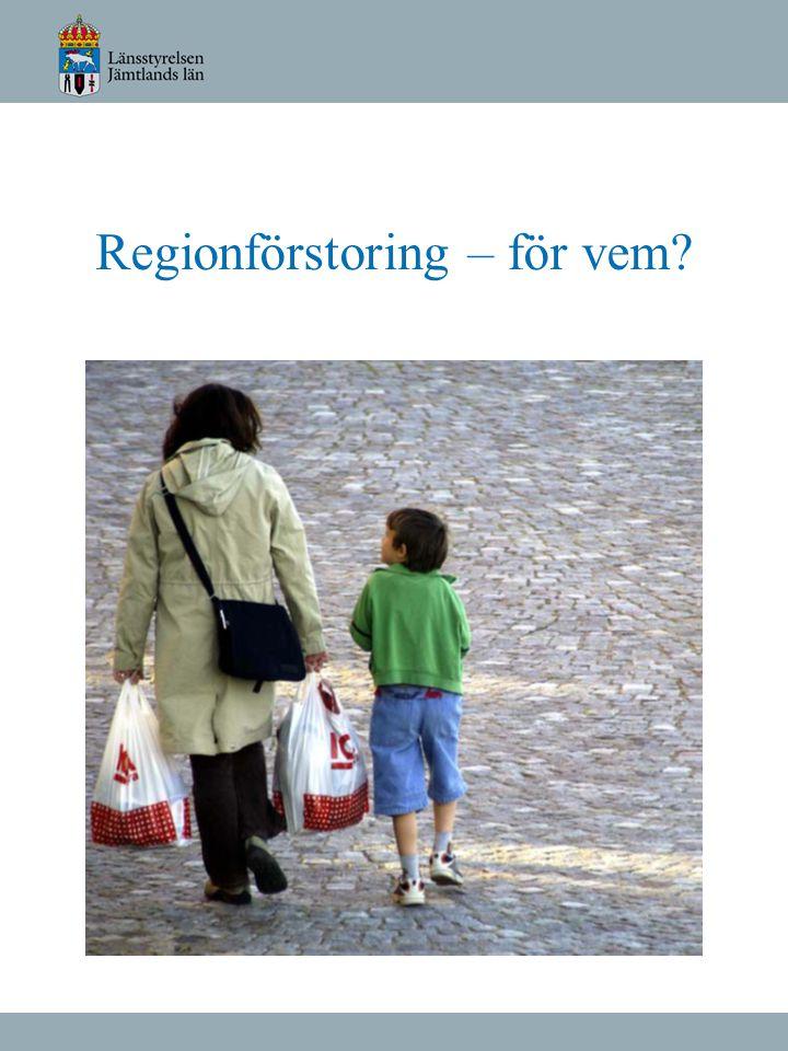 Regionförstoring – för vem?
