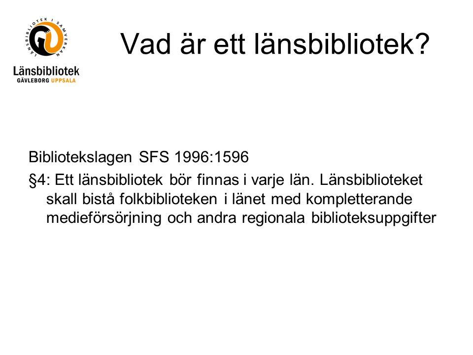 Vad är ett länsbibliotek? Bibliotekslagen SFS 1996:1596 §4: Ett länsbibliotek bör finnas i varje län. Länsbiblioteket skall bistå folkbiblioteken i lä