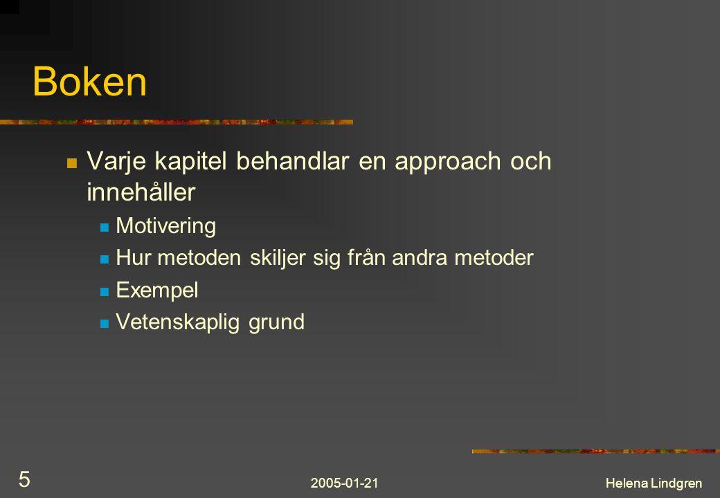 2005-01-21Helena Lindgren 5 Boken Varje kapitel behandlar en approach och innehåller Motivering Hur metoden skiljer sig från andra metoder Exempel Vet