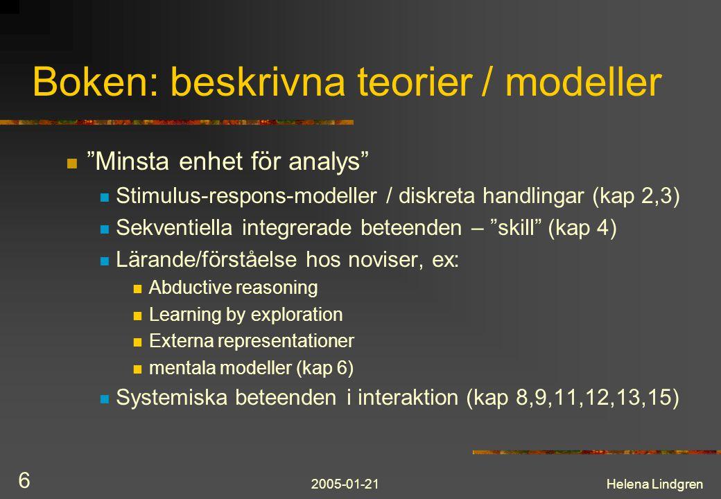 """2005-01-21Helena Lindgren 6 Boken: beskrivna teorier / modeller """"Minsta enhet för analys"""" Stimulus-respons-modeller / diskreta handlingar (kap 2,3) Se"""