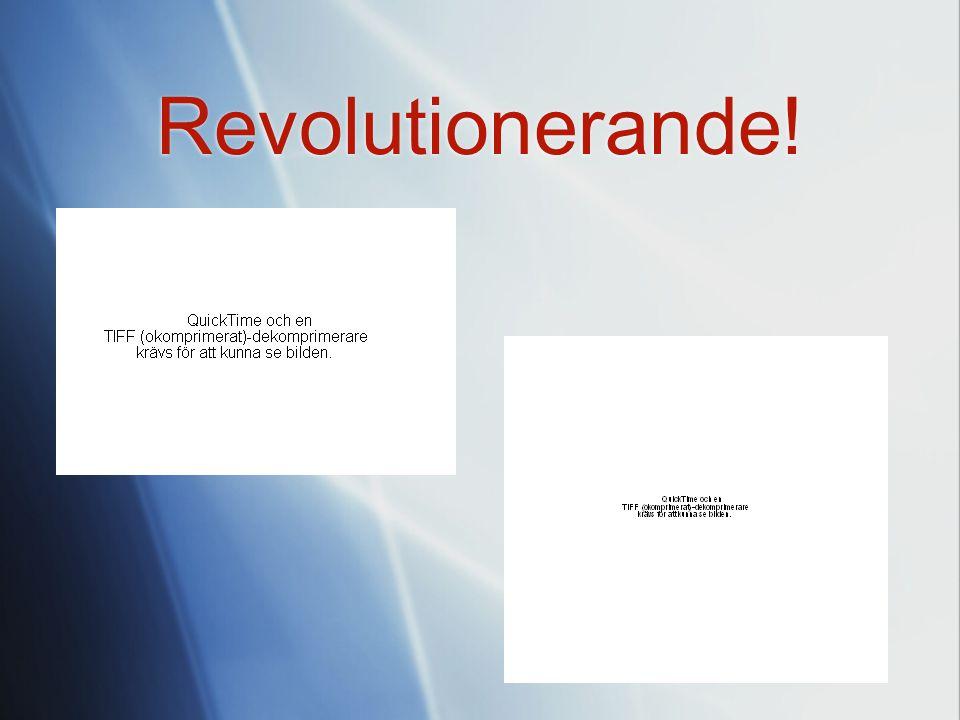 Någonting Revolutionerande? Uppfinningar Upptäckter Nya tillvägagångssätt Inom vilket område som helst!