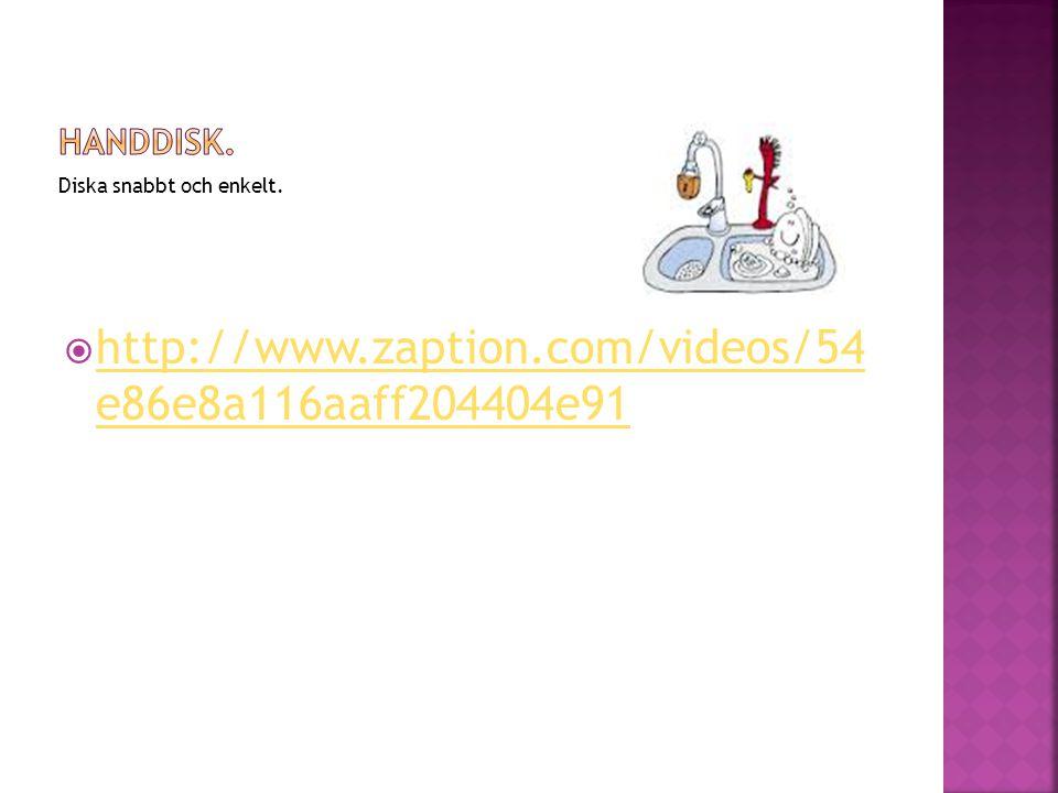  http://www.zaption.com/videos/54 e86e8a116aaff204404e91 http://www.zaption.com/videos/54 e86e8a116aaff204404e91 Diska snabbt och enkelt.
